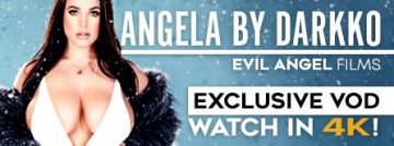 Adult Empire VOD exclusive: Angela By Darkko from Evil Angel