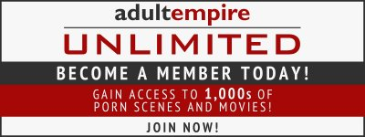 Join Adult Empire Unlimited for the hottest porn movies and scenes.