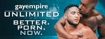 Join GayEmpire Unlimited Now!