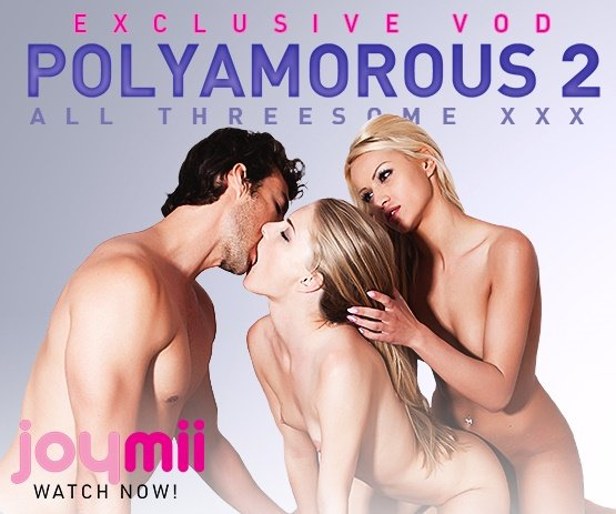 Stream Adult Empire Exclusive VOD Polyamorous 2 from JoyMii! - Watch now