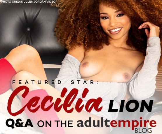 Adult Empire Exclusive interview with Cecilia Lion.