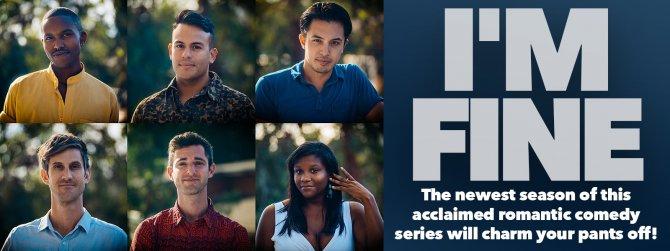 Watch I'm Fine: The Complete Second Season gay cinema DVD from Dekkoo Films.