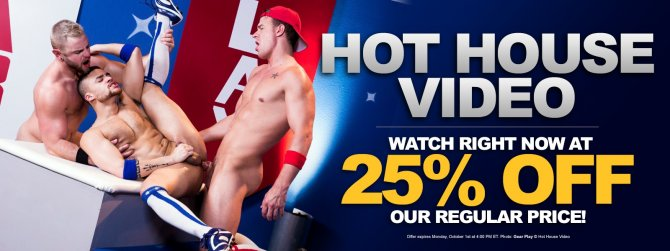 Watch Hot House Video gay porn VOD at 25% off the regular price!