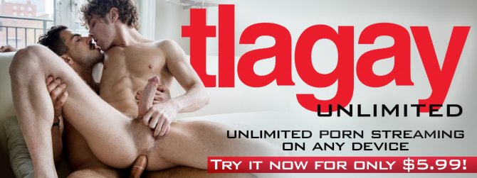 Watch unlimited streaming gay porn at TLAgay Unlimted!