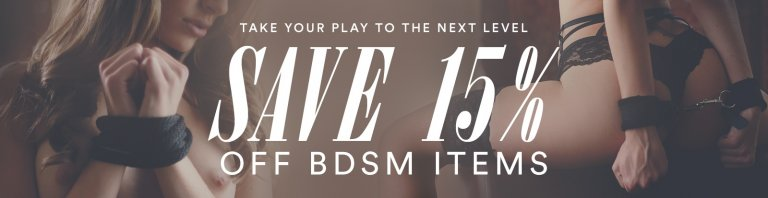 Browse BDSM sex toys and save 15% now.