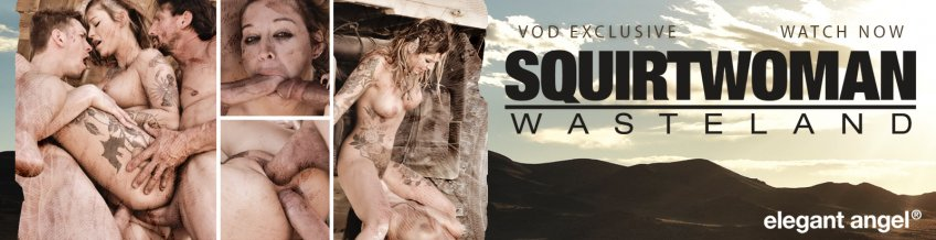 Adult Empire Exclusive VOD: Squirtwoman: Wasteland from Elegant Angel. -  Watch Now!