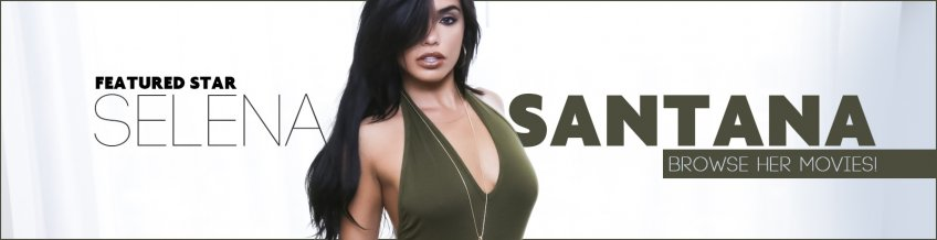 Shop Selena Santana porn movies.
