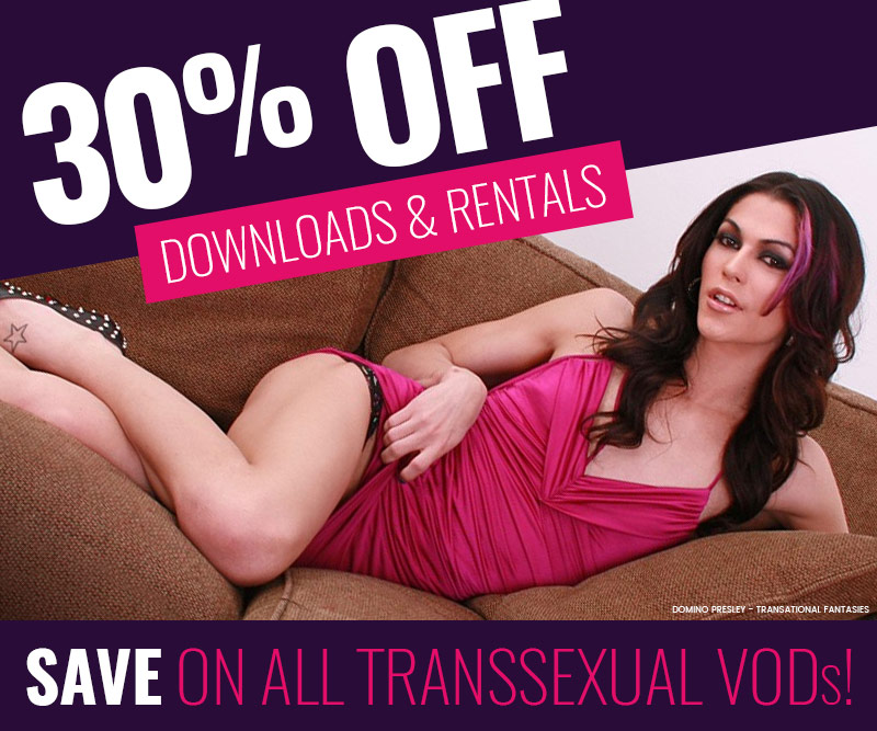 Save 30% on Transsexual VODs!