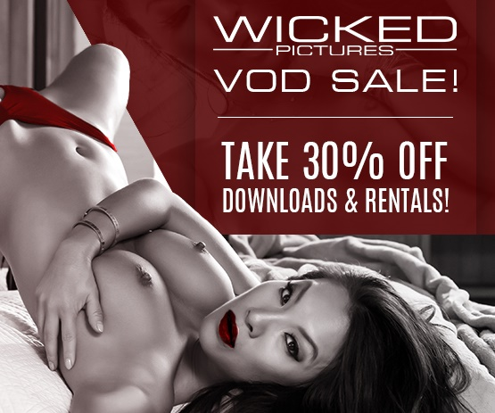Save 30% on all of your favorite Wicked Pictures VODs, now!