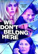 We Dont Belong Here