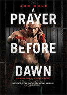 Prayer Before Dawn, A