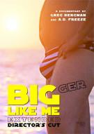 Bigger Like Me