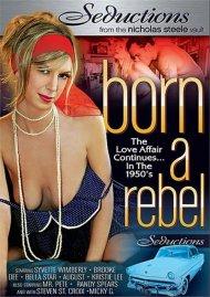 Born A Rebel porn video from Bluebird Films.