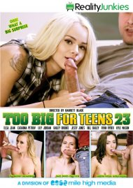 Too Big For Teens 23 porn video from Reality Junkies.
