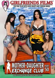 Mother-Daughter Exchange Club Part 50 porn video from Girlfriends Films.