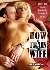 How to Train Your Wife porn video from Television X.