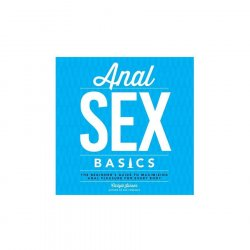 Anal Sex Basics: The Beginner's Guide to Maximizing Anal Pleasure for Every Body (Paperback) 1 Product Image