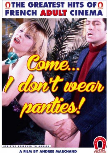 Come... I Don't Wear Panties! (French) Image