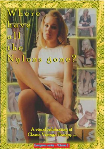 Evergreen Series Volume 2: Where Have All The Nylons Gone? Image