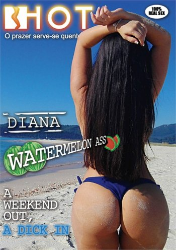 Diana Watermelon Ass - A Weekend Out, a Dick In Image