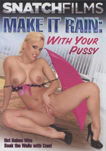 Make It Rain: With Your Pussy Image