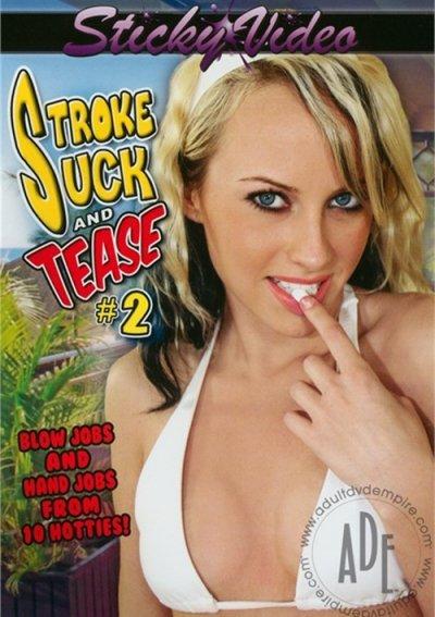 Stroke Suck Tease