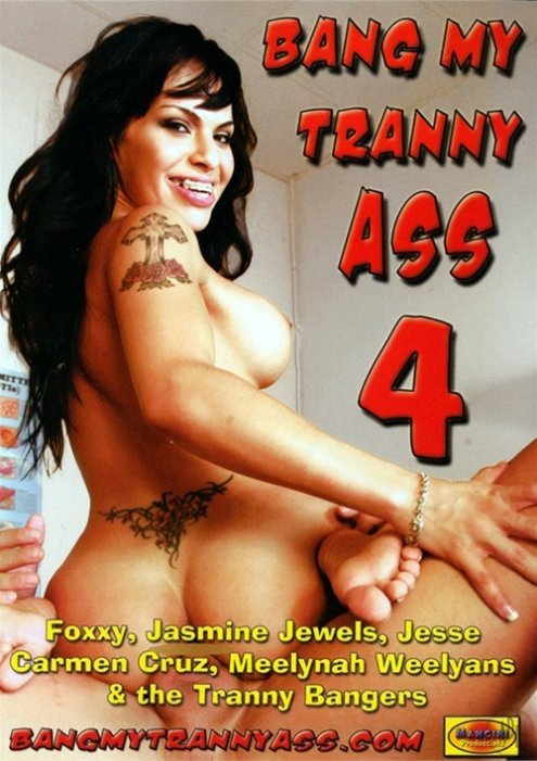 Bang My Tranny Ass 4