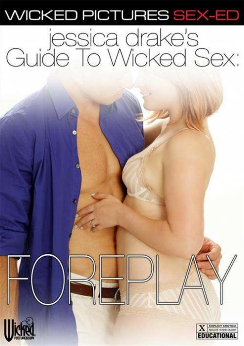 Jessica Drake's Guide to Wicked Sex: Foreplay