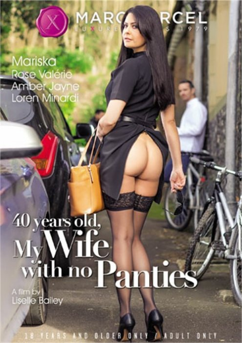40 Years Old, My Wife with no Panties