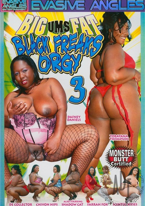 Big-Ums-Fat Black Freaks Orgy 3  Evasive Angles -9436