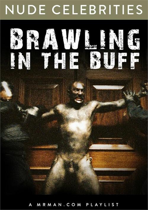 Brawling in the Buff
