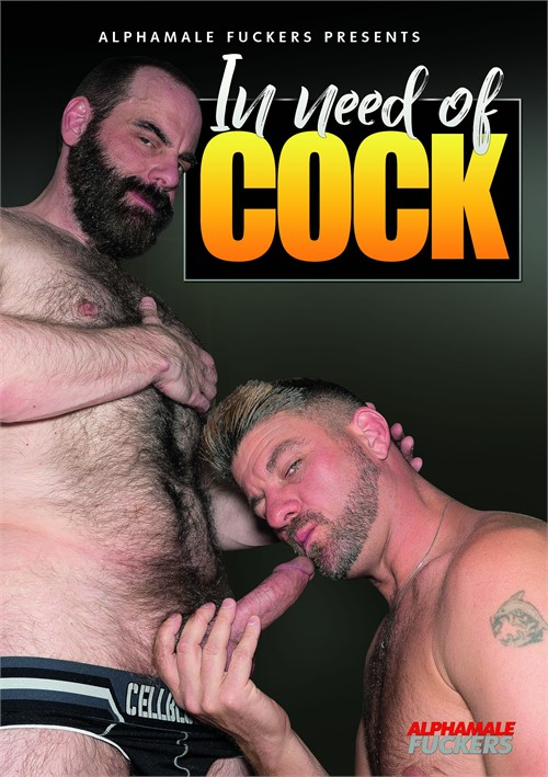 In Need of Cock