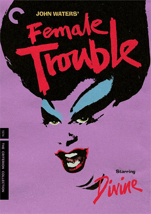 Female Trouble: The Criterion Collection