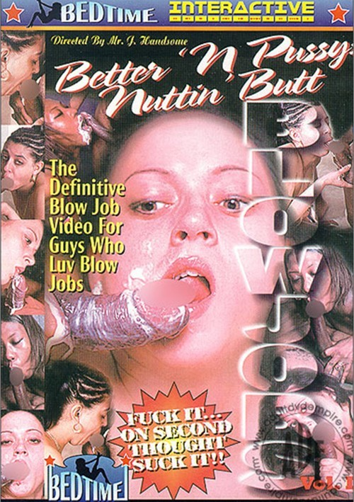 Better 'N Pussy: Nuttin' Butt Blowjobs Vol. 1 Boxcover