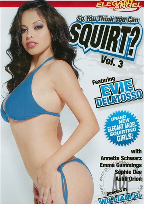So You Think You Can Squirt? Vol. 3
