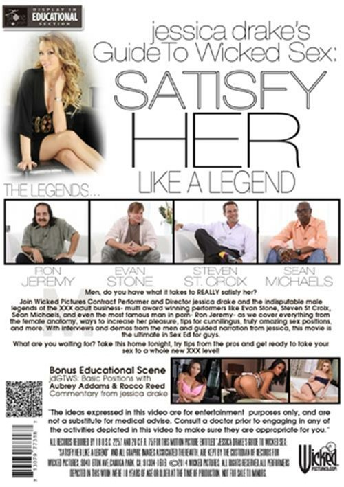 Jessica Drake's Guide To Wicked Sex: Satisfy Her Like A Legend
