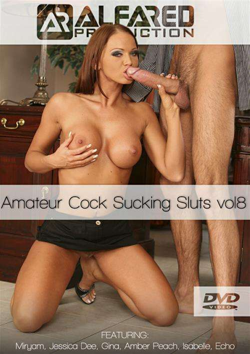 Amateur Cock Sucking Sluts Vol. 8