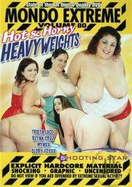 Mondo Extreme 80: Hot & Horny Heavyweights Porn Video