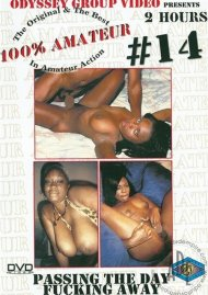 100% Amateur #14: Passing the Day Fucking Away Porn Video