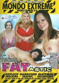 Mondo Extreme 98: Fucking FATastic Porn Video