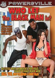 Who Let The Black Man In? Porn Movie