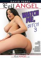 Watch Me, Bitch 3 Porn Movie