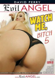 Watch Me, Bitch 5 Porn Video