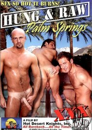 Hung & Raw: Palm Springs Porn Video