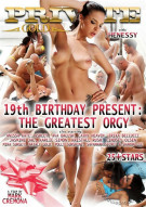 19th Birthday Present: The Greatest Orgy Porn Video