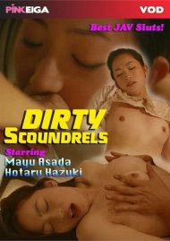 Dirty Scoundrels Porn Video