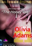 """Femorg: Olivia Adams 21 """"The Honey Pot"""" Porn Video"""