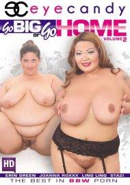 Go Big Or Go Home Vol. 2 Porn Movie