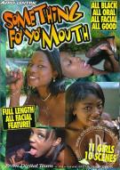 Something Fo Yo Mouth Porn Movie