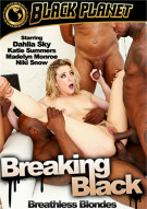 Breaking Black: Breathless Blondes Porn Movie